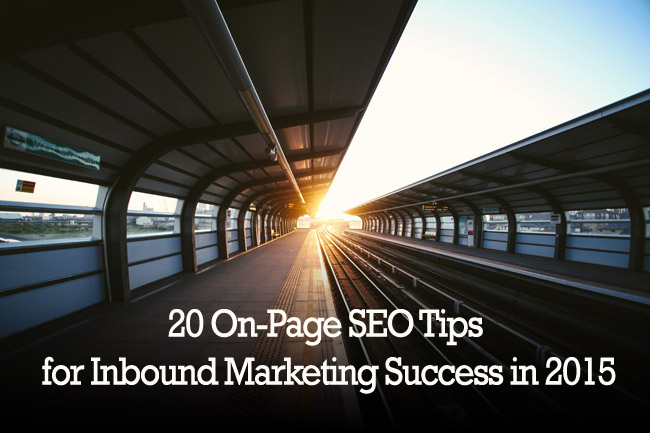 20 On-Page SEO Tips for Inbound Marketing Success in 2015